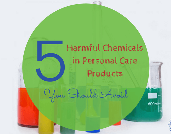 5 Harmful Chemicals in Personal Care Products