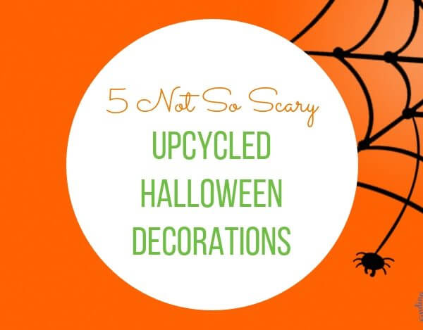 5 Easy Upcycled Halloween Decorations You Can Make Without Hitting The Store First