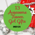 13 Totally Awesome Tween Girl Gifts Under $25