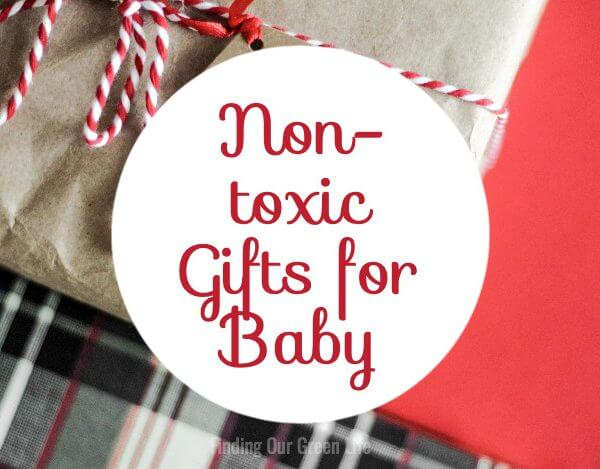 Non-Toxic Gifts For Babies