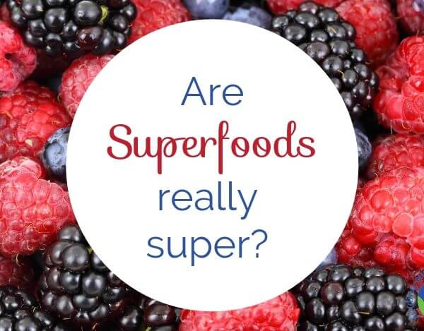 Superfood Myth vs. Fact – Do They Really Exist?