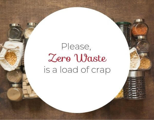 The Impossibility of a Zero Waste Lifestyle