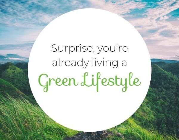 What Is Green Living?  Spoiler Alert, You're Already Living That Green Lifestyle