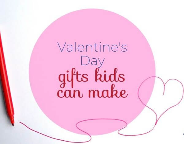 11 DIY Valentine's Day Gifts Kids Can Make