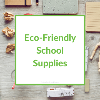 eco friendly school supplies with text overlay