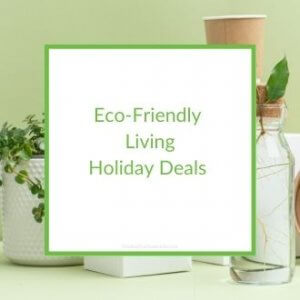 EcoFriendly Living Holiday Deals